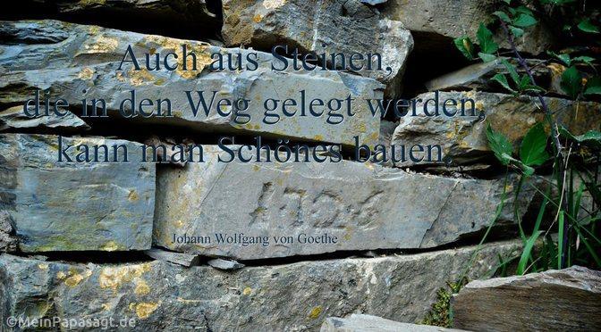 Auch aus Steinen…