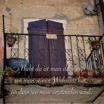 Balkon am Gardasee mit dem Morgenstern Zitat: Nicht da ist man daheim, wo man seinen Wohnsitz hat, sondern wo man verstanden wird. Christian Morgenstern