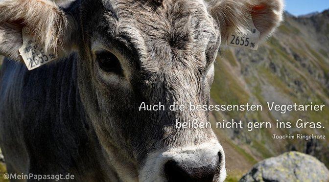 Auch die besessensten Vegetarier…