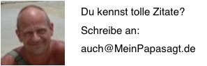 """Liebe Freunde von</br>""""Mein Papa sagt . . ."""","""
