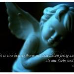 Porzellan Engel mit dem Dickens Zitat: Gibt es eine bessere Form mit dem Leben fertig zu werden, als mit Liebe und Humor? Charles Dickens