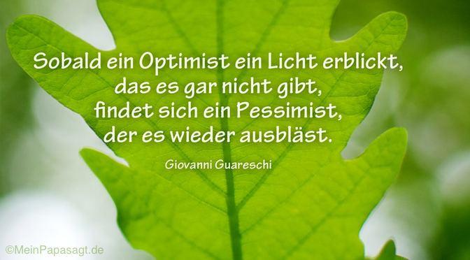 Sobald ein Optimist ein Licht erblickt…