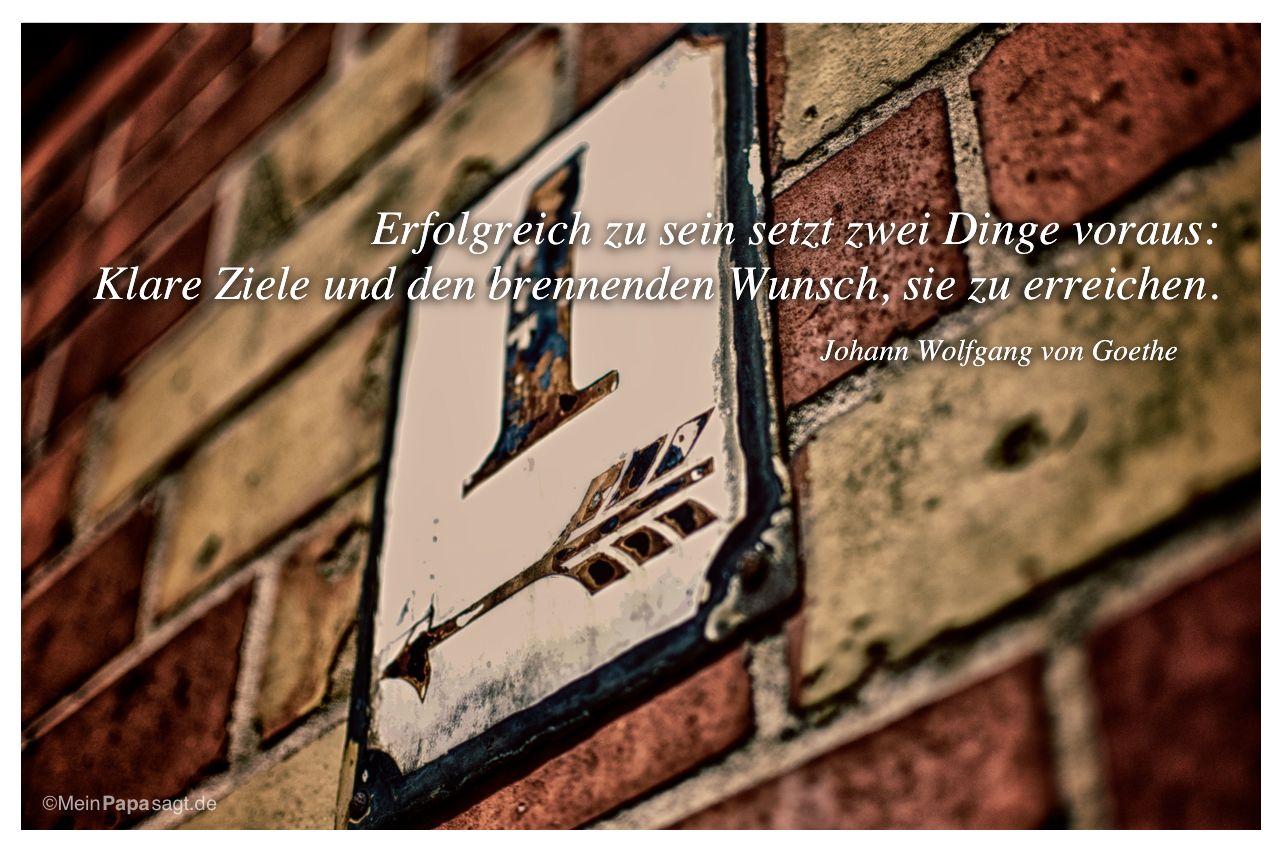 Alte Hausnummer Berlin mit dem Goethe-Zitat: Erfolgreich zu sein setzt zwei Dinge voraus: Klare Ziele und den brennenden Wunsch, sie zu erreichen. Johann Wolfgang vonGoethe