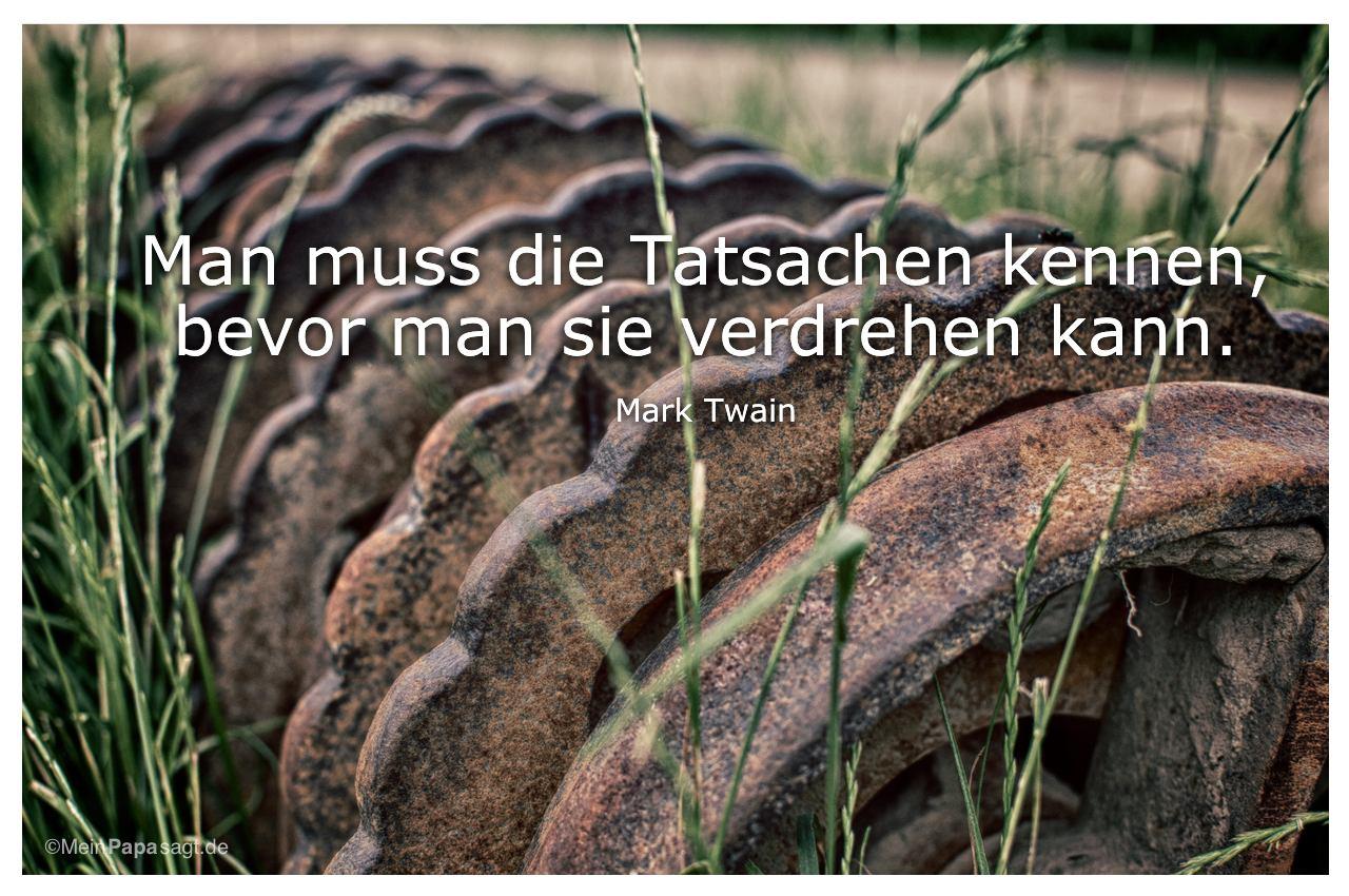 An der Domäne Dahlem mit dem Mark Twain Zitat: Man muss die Tatsachen kennen, bevor man sie verdrehen kann. Mark Twain