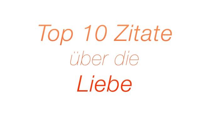 Top 10 – Zitate – Liebe mit Bild