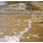 Havel-Strand mit dem Zitat: Wer den Hafen nicht kennt, in den er segeln will, für den ist kein Wind ein günstiger. Seneca