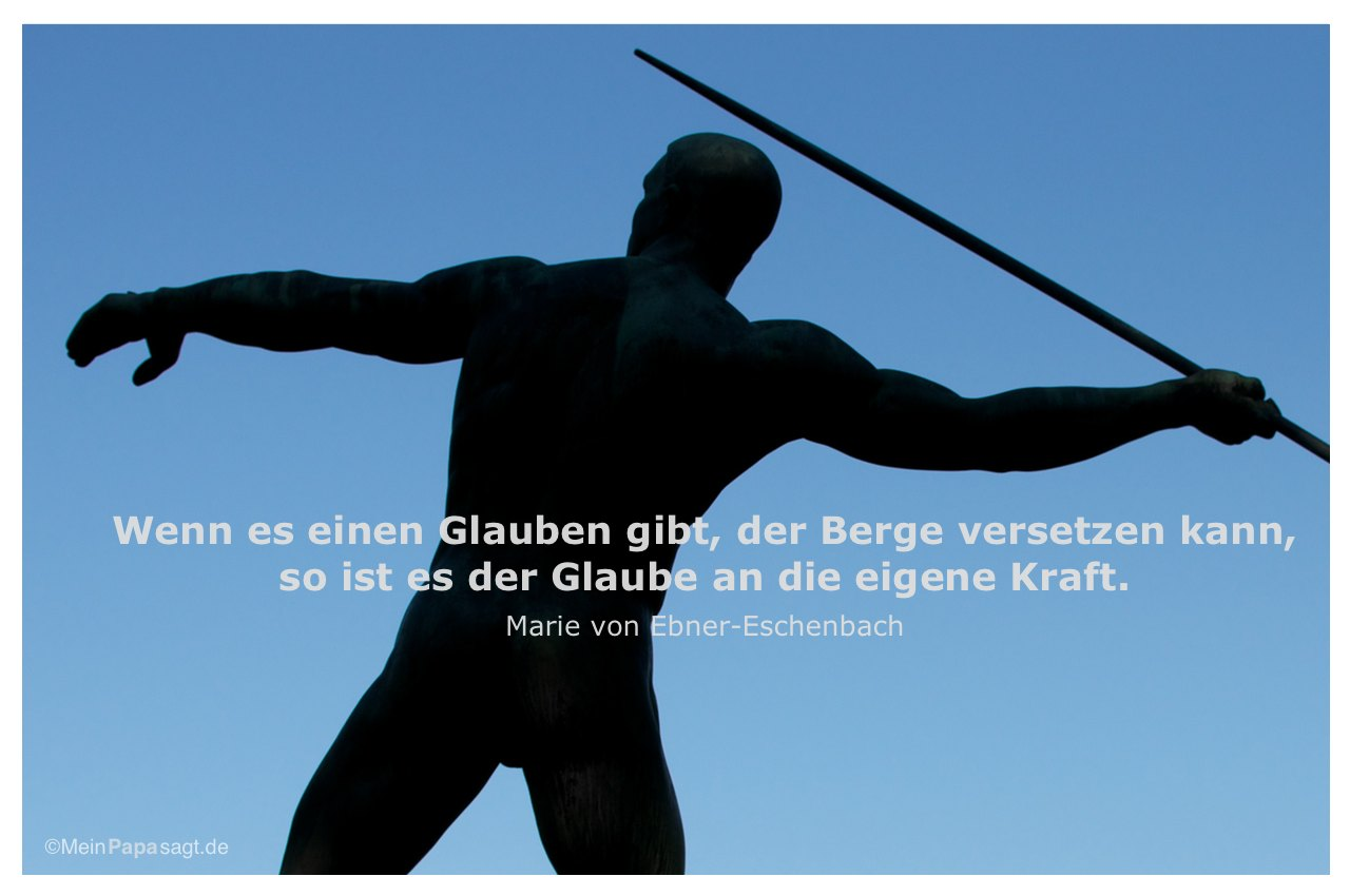 Statue Speerwerfer mit dem Zitat: Wenn es einen Glauben gibt, der Berge versetzen kann, so ist es der Glaube an die eigene Kraft. Marie von Ebner-Eschenbach