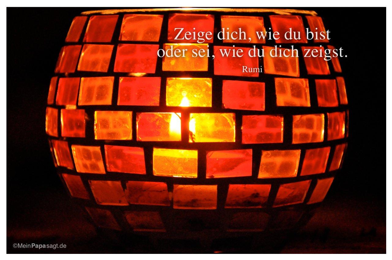 Lampe mit dem Zitat: Zeige dich, wie du bist oder sei, wie du dich zeigst. Rumi