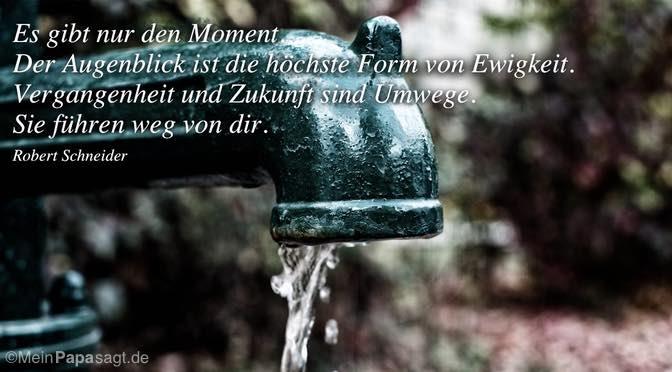 Es gibt nur den Moment…