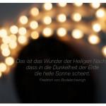 Weihnachtliche Sternschnuppe mit dem Friedrich von Bodelschwingh Zitat: Das ist das Wunder der Heiligen Nacht, dass in die Dunkelheit der Erde die helle Sonne scheint. Friedrich von Bodelschwingh