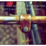 Alter rostiger Fahrradlenker mit dem Jil Sander Zitat: Wenn man auf seinen Körper achtet, geht's auch dem Kopf besser. Jil Sander