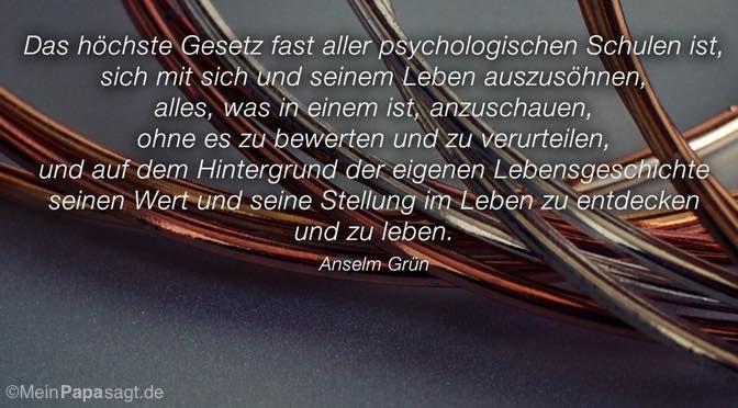 Das höchste Gesetz fast aller psychologischen Schulen ist…
