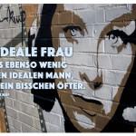 Hildegard Knef Graffiti mit dem Zitat: Die ideale Frau gibt es ebenso wenig wie den idealen Mann, bloß ein bisschen öfter. Hildegard Knef