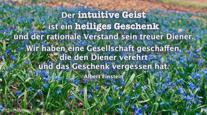 Der intuitive Geist ist ein heiliges Geschenk…