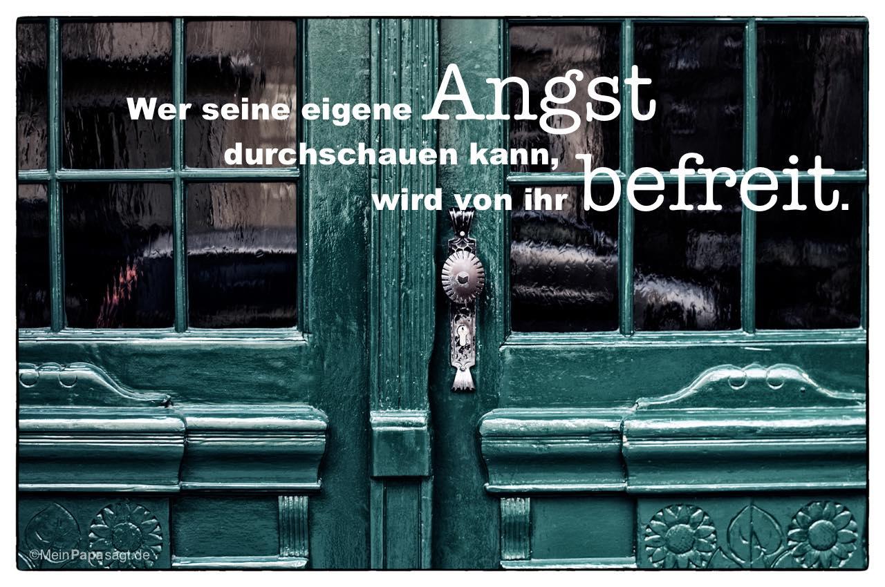 Alte Berliner Haustür Mit Dem Spruch: Wer Seine Eigene Angst Durchschauen  Kann, Wird Von