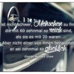 Chevrolet Impala mit dem George Bernard Shaw Zitat: Es ist nicht schwer, Menschen zu finden, die mit 60 zehnmal so reich sind, als sie es mit 20 waren. Aber nicht einer von ihnen behauptet, er sei zehnmal so glücklich. George Bernard Shaw