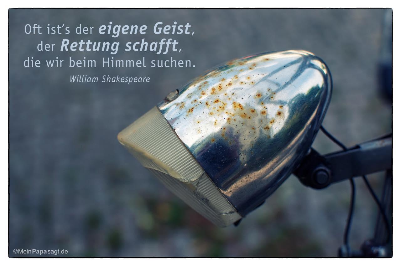 Alte Fahrradlampe mit dem William Shakespeare Zitat: Oft ist's der eigene Geist, der Rettung schafft, die wir beim Himmel suchen. William Shakespeare