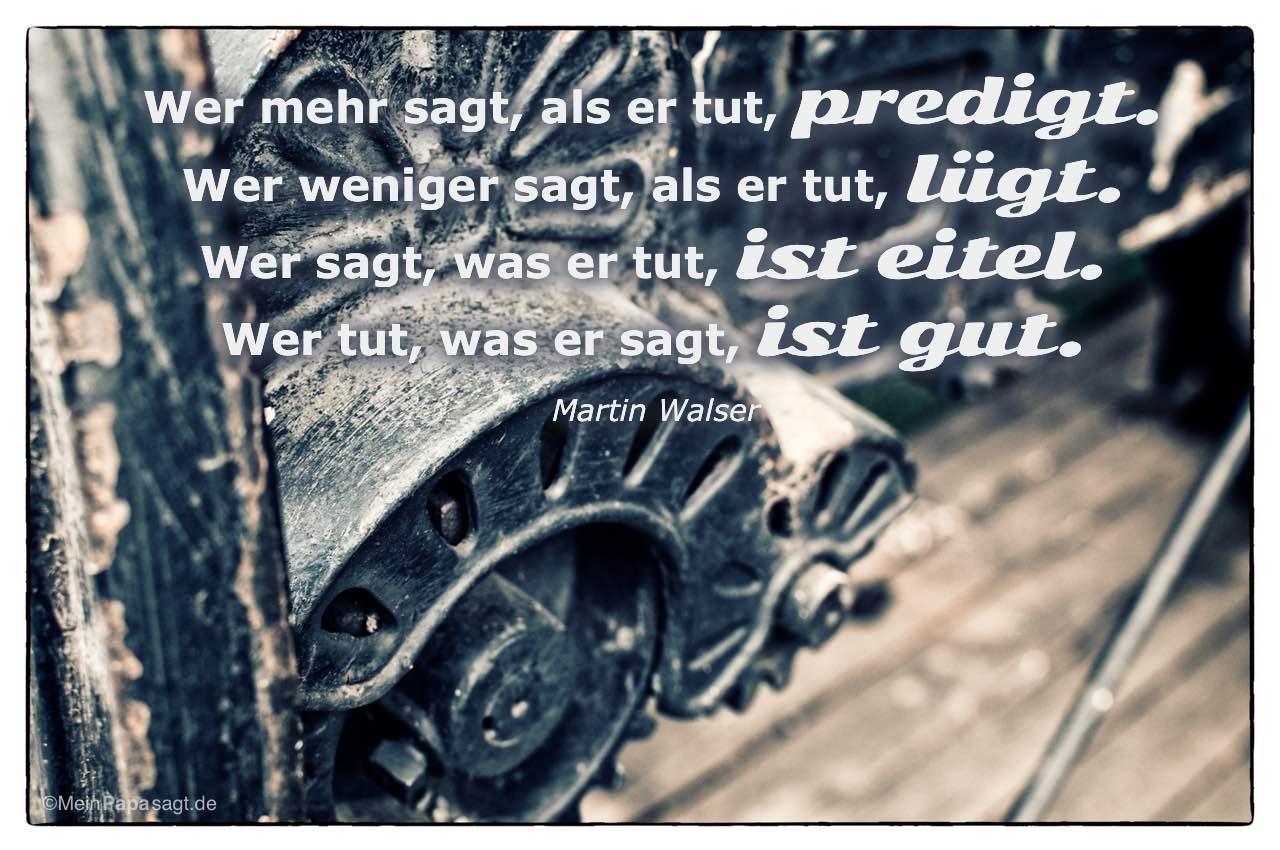 Alte Maschine mit dem Martin Walser Zitat: Wer mehr sagt, als er tut, predigt. Wer weniger sagt, als er tut, lügt. Wer sagt, was er tut, ist eitel. Wer tut, was er sagt, ist gut. Martin Walser