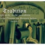 Altes Küchenbrett mit dem Jean Jaurés Zitat: Tradition heißt nicht, Asche verwahren, sondern eine Flamme am Brennen halten. Jean Jaurés