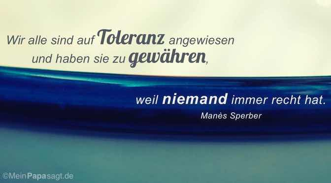 Wir alle sind auf Toleranz angewiesen…