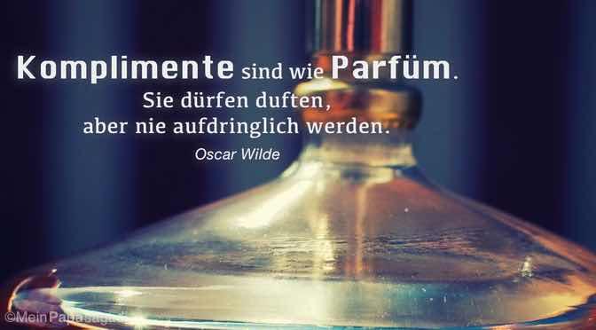 Komplimente sind wie Parfüm…