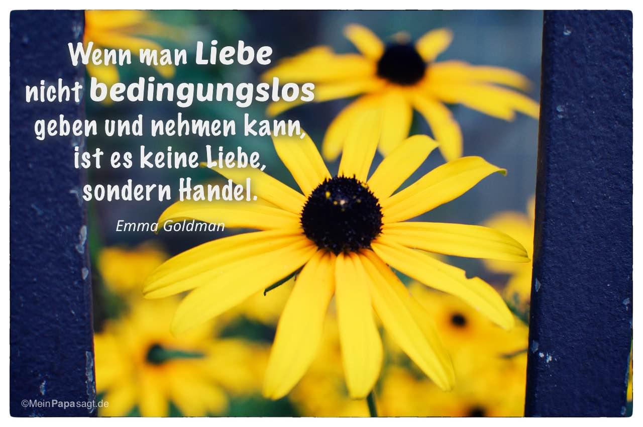 Sonnenhut mit dem Emma Goldman Zitat: Wenn man Liebe nicht bedingungslos geben und nehmen kann, ist es keine Liebe, sondern Handel. Emma Goldman