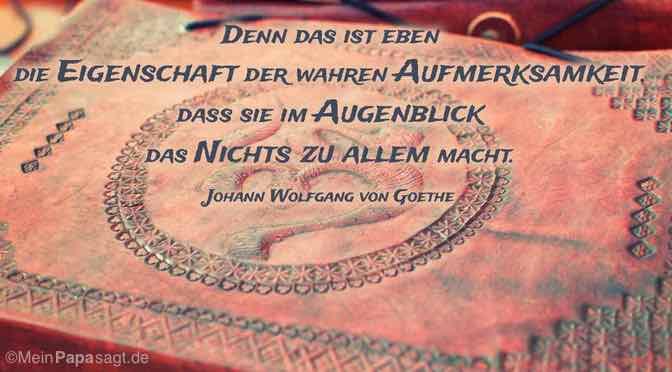 Kladde mit Om-Zeichen und dem Goethe Zitat: Beitragsbild - Denn das ist eben die Eigenschaft der wahren Aufmerksamkeit