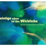 Digital verfremdeter Himmel mit dem Georg Wilhelm Friedrich Hegel Zitat: Das Geistige allein ist das Wirkliche. Georg Wilhelm Friedrich Hegel