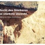 Mauerwerk mit dem Marie von Ebner-Eschenbach Zitat: Das Recht des Stärkeren ist das stärkste Unrecht. Marie von Ebner-Eschenbach