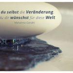 Seife auf Schiefer mit dem Mahatma Gandhi Zitat: Sei du selbst die Veränderung, die du dir wünschst für diese Welt. Mahatma Gandhi