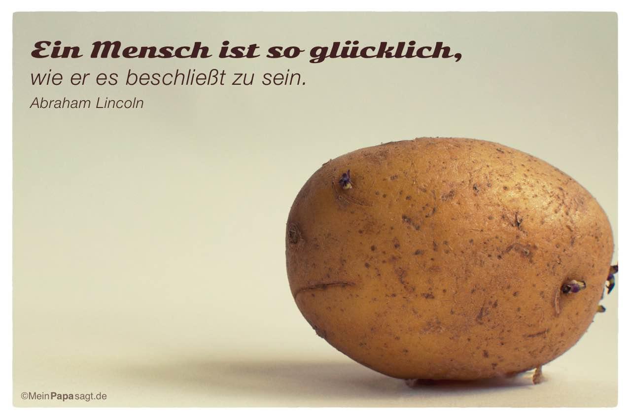 Kartoffelgesicht mit dem Abraham Lincoln Zitat: Ein Mensch ist so glücklich, wie er es beschließt zu sein. Abraham Lincoln