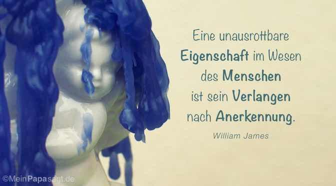 Eine unausrottbare Eigenschaft im Wesen des Menschen ist sein …
