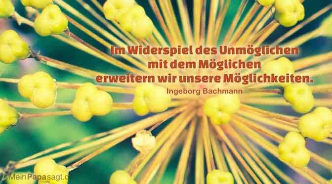 Im Widerspiel des Unmöglichen mit dem Möglichen erweitern wir unsere Möglichkeiten…