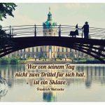 Schloss Charlottenburg Berlin mit dem Nietzsche Zitat: Wer von seinem Tag nicht zwei Drittel für sich hat, ist ein Sklave. Friedrich Nietzsche
