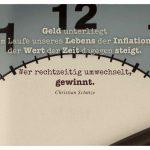 Zifferblatt mit dem Schütze Zitat: Geld unterliegt im Laufe unseres Lebens der Inflation, der Wert der Zeit dagegen steigt. Wer rechtzeitig umwechselt, gewinnt. Christian Schütze