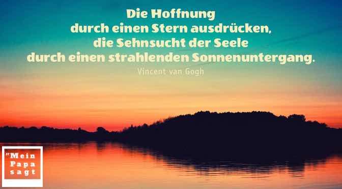 Die Hoffnung durch einen Stern ausdrücken, die Sehnsucht der Seele durch einen strahlenden Sonnenuntergang…