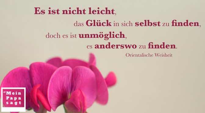 Es ist nicht leicht, das Glück in sich selbst zu finden, doch es ist unmöglich, es anderswo zu finden…