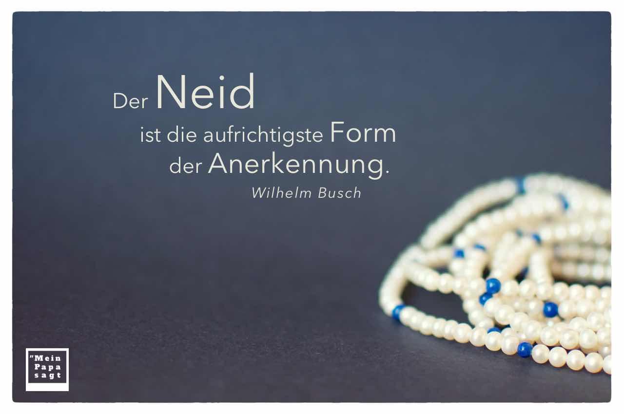 Perlenkette mit dem Busch Zitat: Der Neid ist die aufrichtigste Form der Anerkennung. Wilhelm Busch