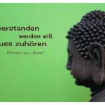 """Ohr einer Buddha Statue mit dem Filmzitat: Wer verstanden werden will, muss zuhören. Filmzitat aus """"Babel"""""""