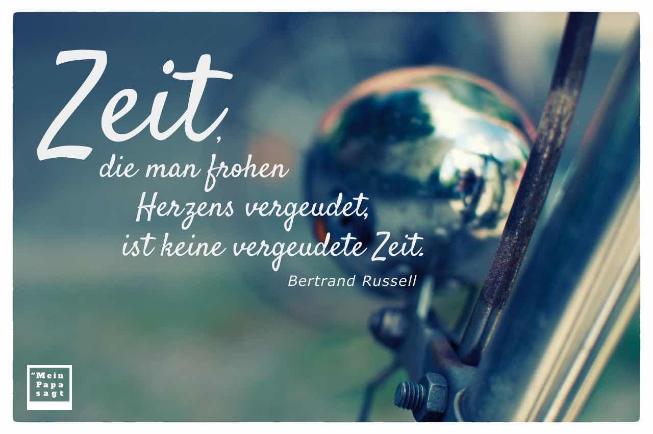 alte Fahrradlampe und Bremse mit dem Russel Zitat: Zeit, die man frohen Herzens vergeudet, ist keine vergeudete Zeit. Bertrand Russell