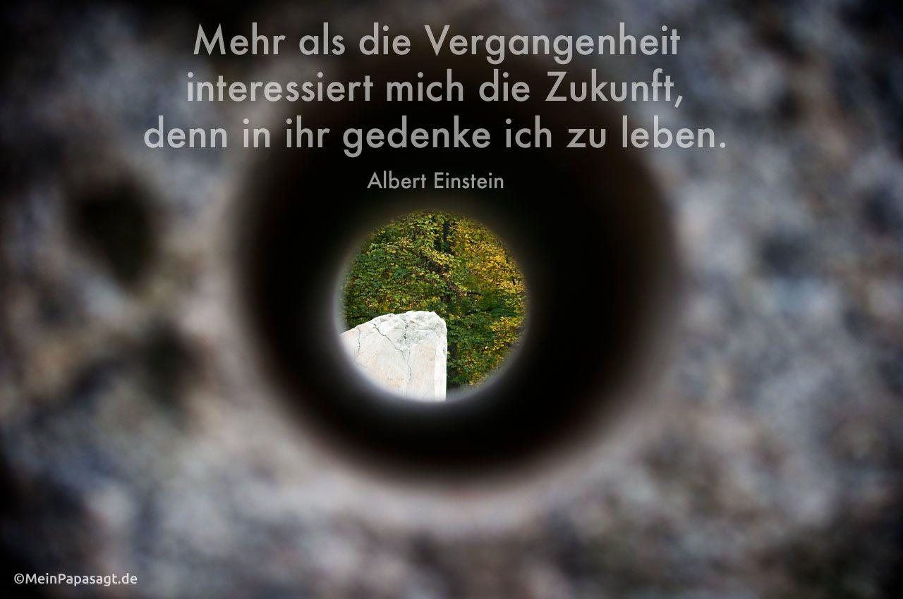 Zitat Einstein Zukunft Vergangenheit Zitate Uber Das Leben