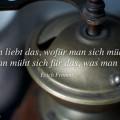 Man liebt das, wofür man sich müht, und man müht sich für das, was man liebt - Erich Fromm