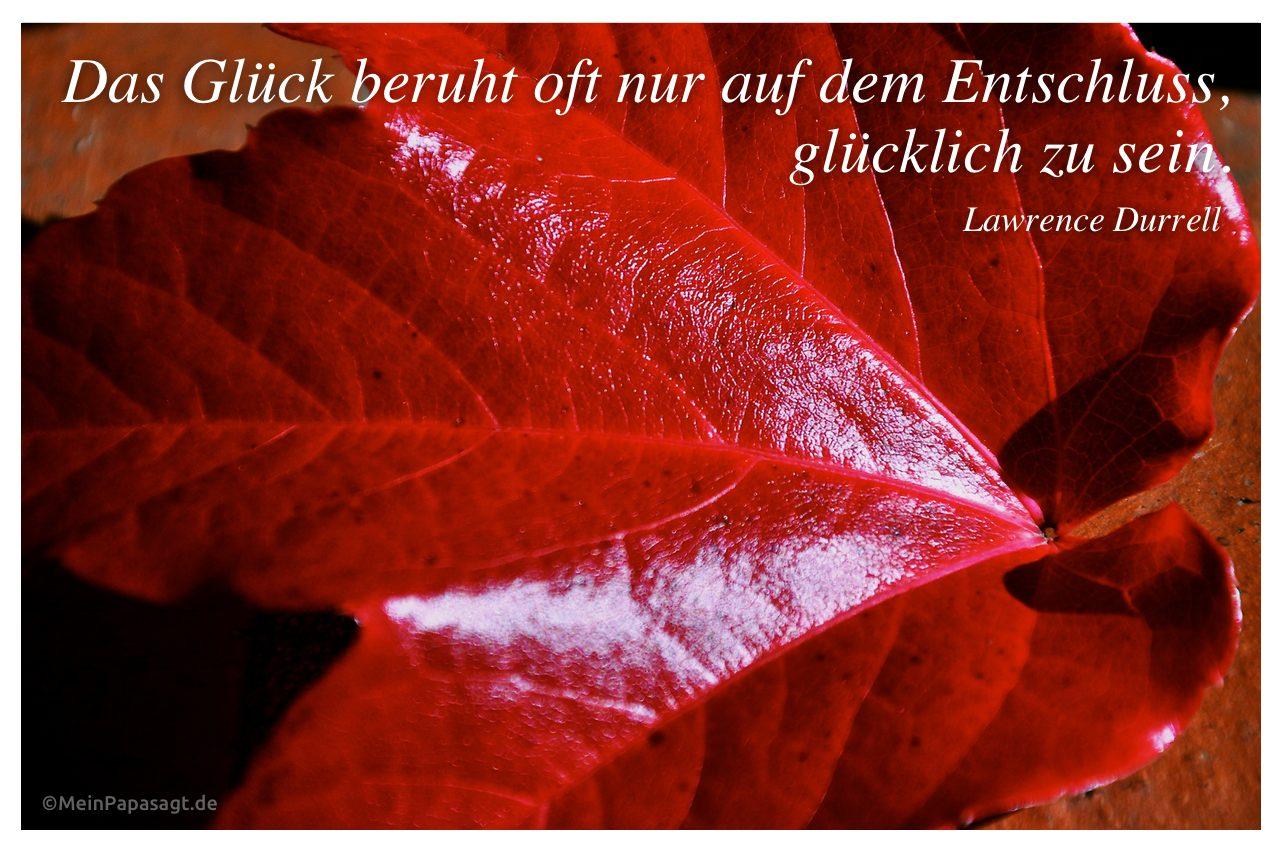 Herbstliches Blatt mit Zitat Das Glück beruht oft nur auf dem Entschluss, glücklich zu sein, Lawrence Durrell