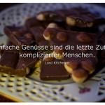 Schokolade mit dem Zitat: Einfache Genüsse sind die letzte Zuflucht komplizierter Menschen. Lord Kitchener