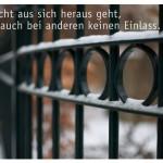 Gartenzaun in Berlin Friedenau mit dem Kreiten Zitat: Wer nicht aus sich heraus geht, findet auch bei anderen keinen Einlass. T. Kreiten