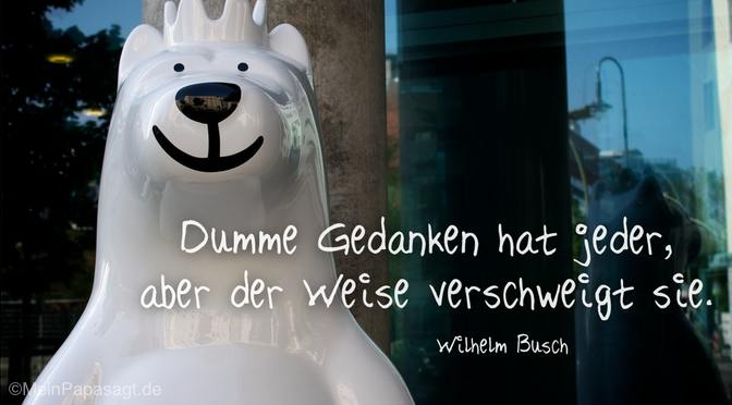 Dumme Gedanken hat jeder…