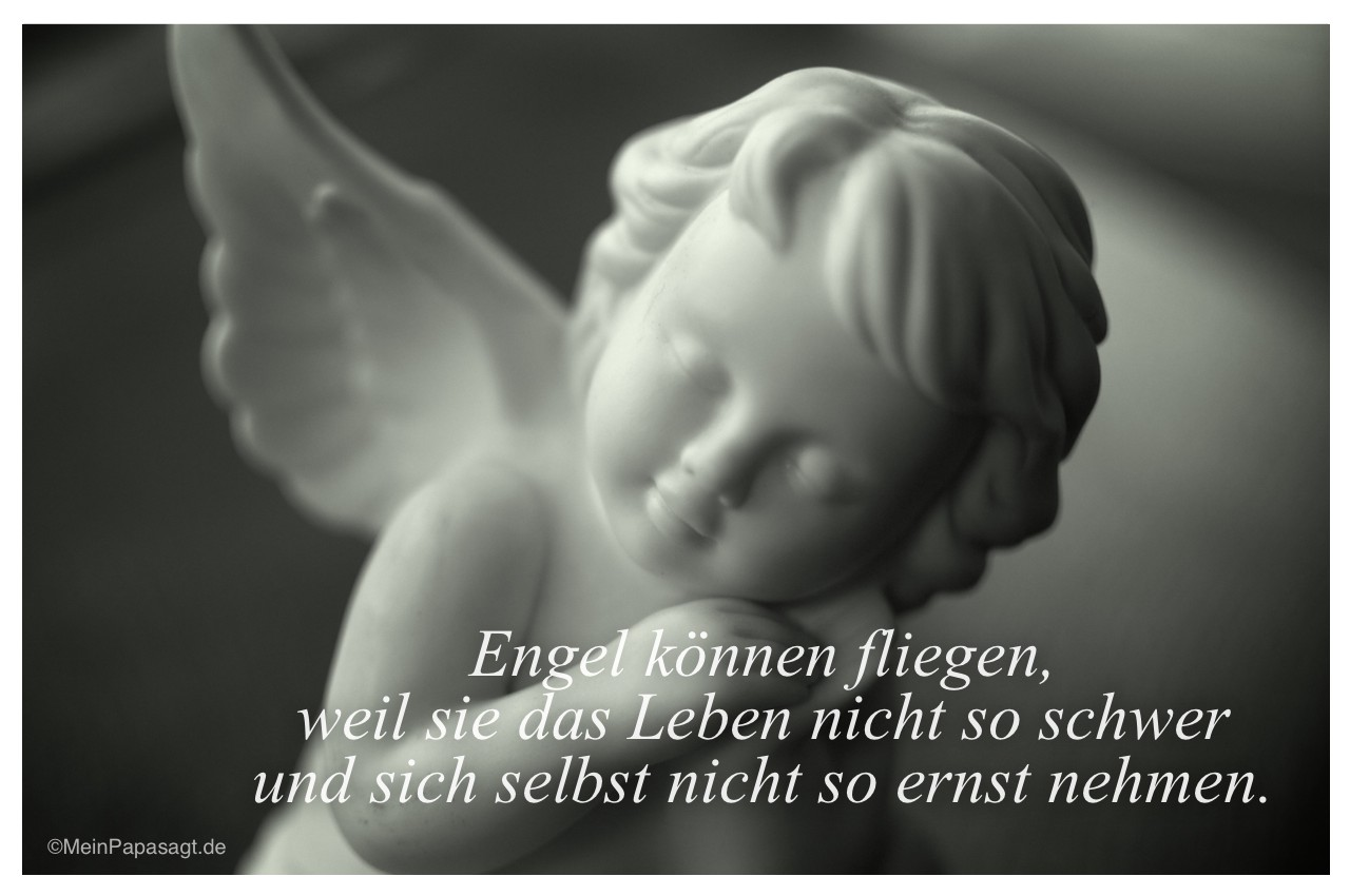 Engel mit der Weisheit: Engel können fliegen, weil sie das Leben nicht so schwer und sich selbst nicht so ernst nehmen.