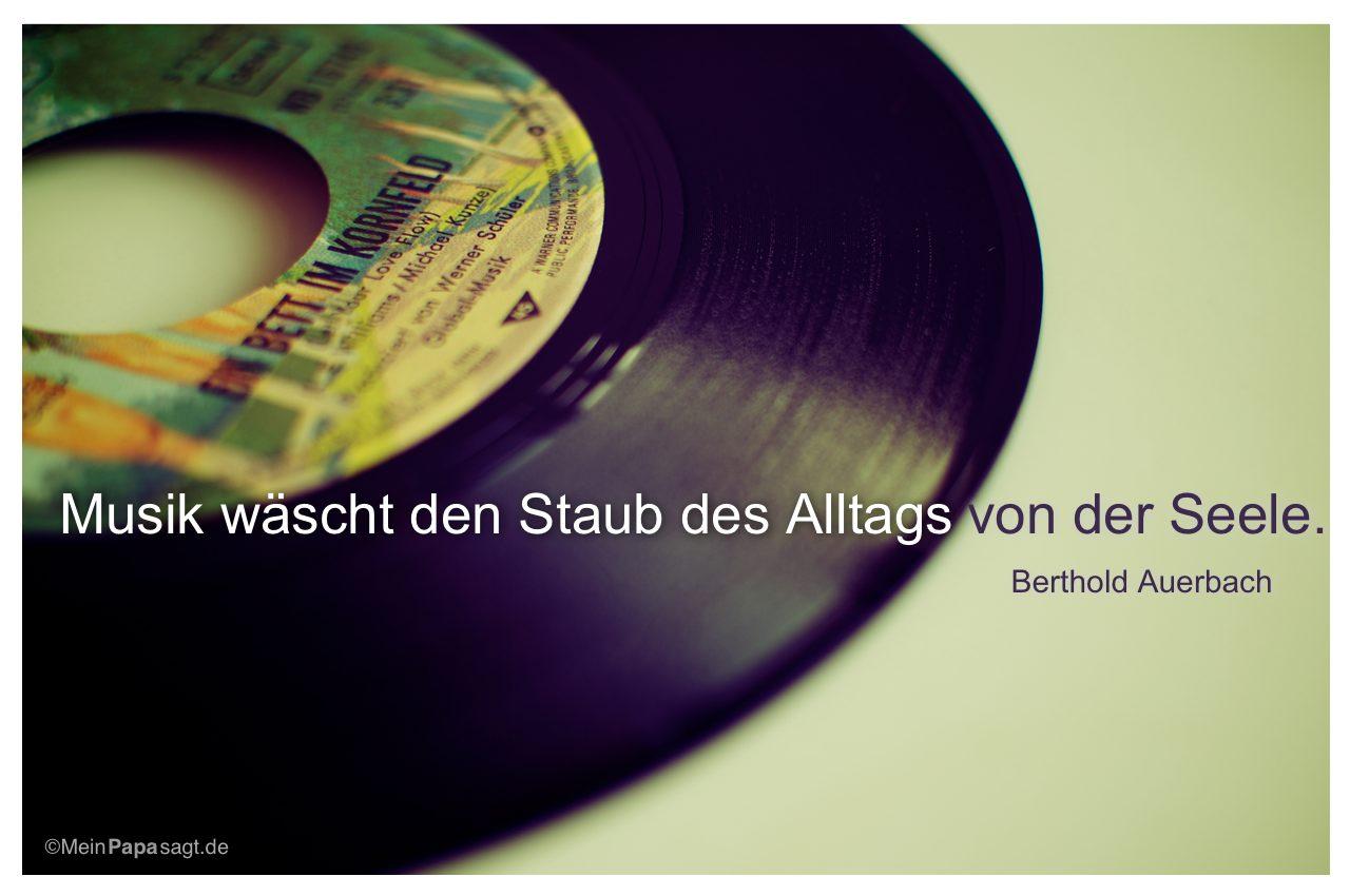 Alte Single mit dem Zitat: Musik wäscht den Staub des Alltags von der Seele. Berthold Auerbach