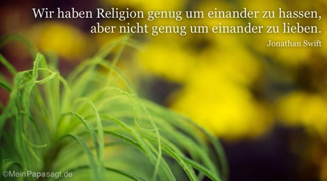 Wir haben Religion genug…
