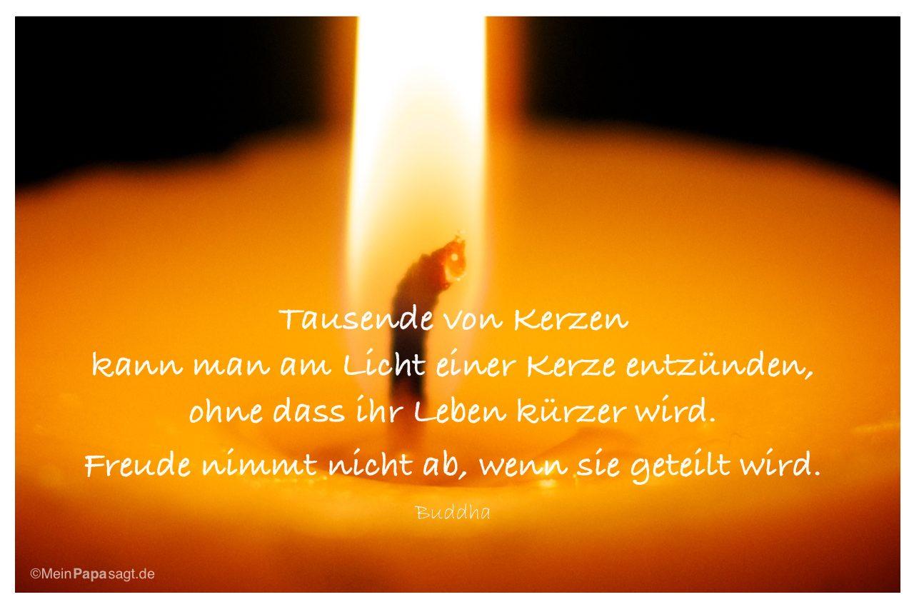 Tausende von Kerzen kann man am Licht einer Kerze entzünden, ohne
